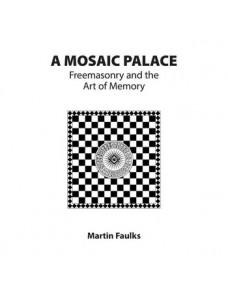 A Mosaic Palace - Freemasonry and the Art of Memory